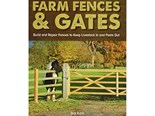 Farm Fences & Gates by Rick Kubik