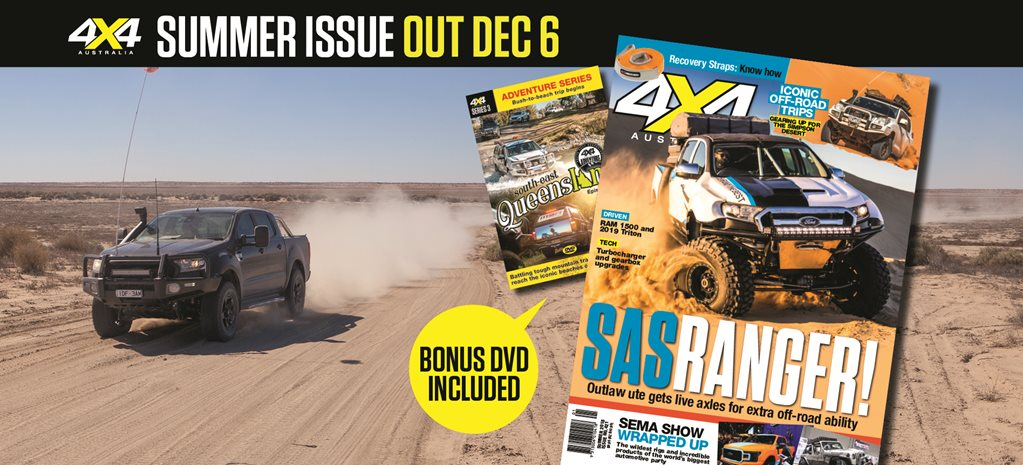 Summer 2018 issue 4X4 Australia magazine preview news