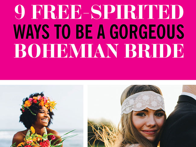 9 free-spirited ways to be a gorgeous bohemian bride