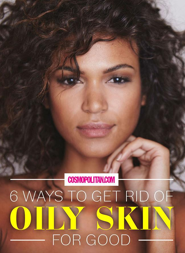 how to get rid of oily skin for good