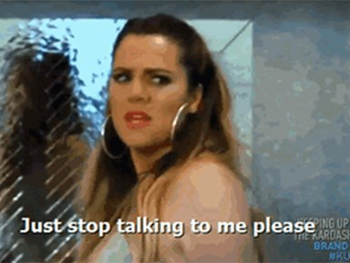11 perfect Khloé Kardashian responses to everything you don't want to deal with in life
