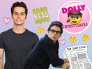 Where on earth is Dylan O'Brien? DOLLY investigates...