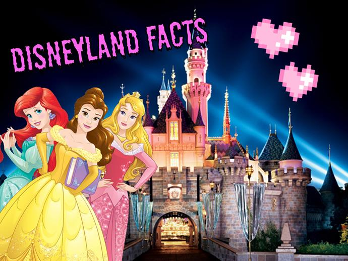 Disneyland facts that will BLOW YER MIND
