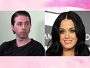 Katy Perry has a message for the guy who believed he was dating her for six years