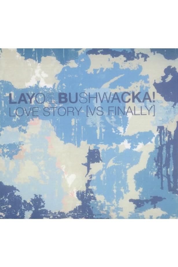 'Love Story vs. Finally' by Layo & Bushwacka