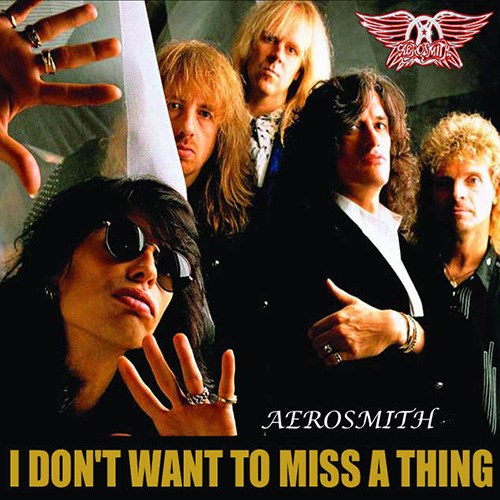 'I don't want to miss a thing' by Aerosmith