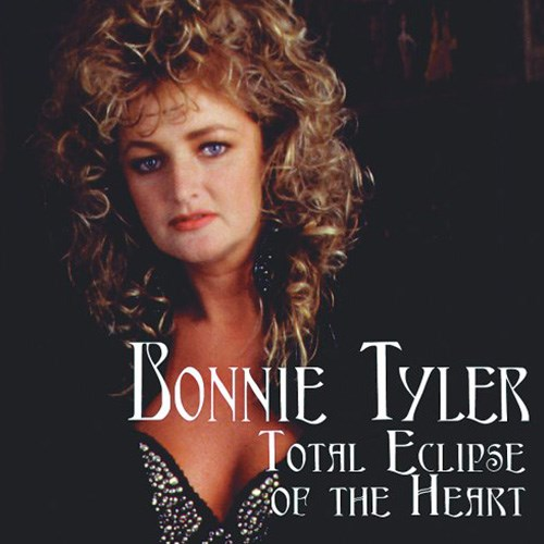 'Total Eclipse of the heart' by Bonnie Tyler