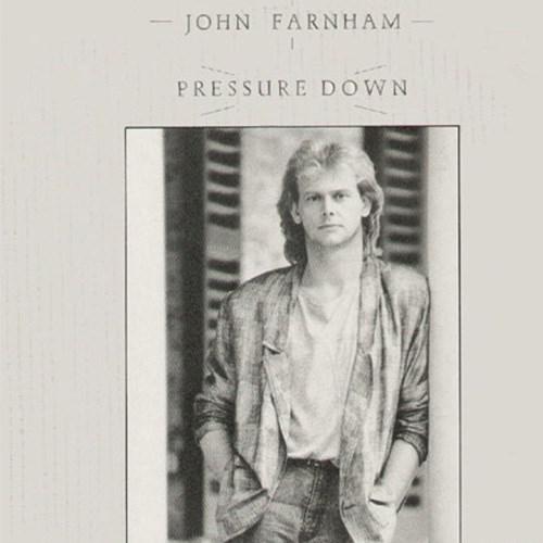 'Take the pressure down' by John Farnham