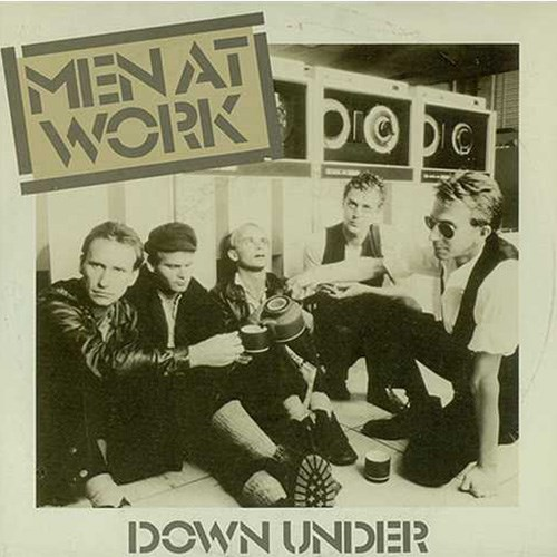 'Down under' by Men at work