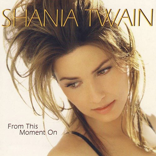 'From this moment' by Shania Twain