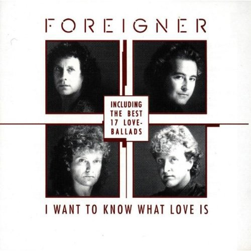 'I want to know what love is' by Foreigner