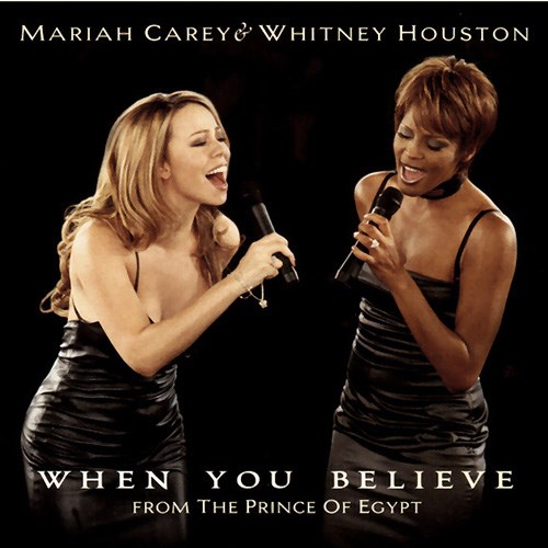 'When you believe' by Mariah Carey ft. Whitney Houston