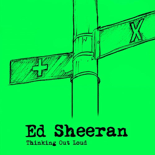 'Thinking out loud' by Ed Sheeren