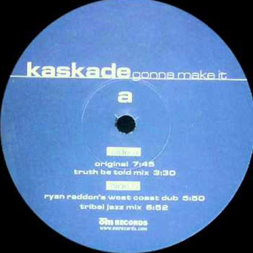 'Gonna make it' by Kaskade