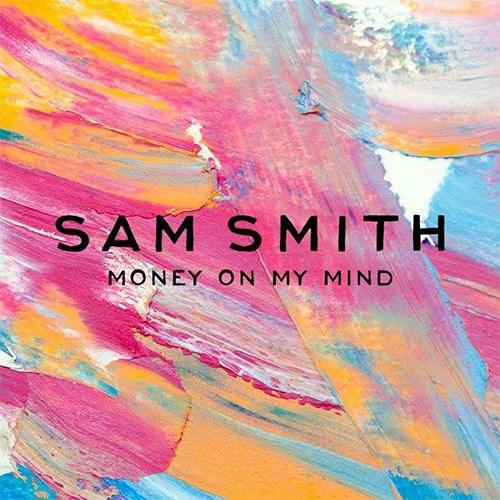 'Money on my mind' by Sam Smith