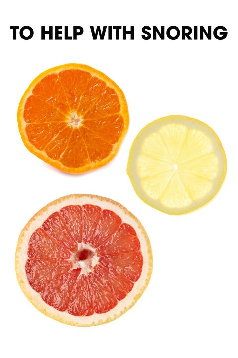 "Snoring is a very common side effect of being overweight, but if the number on your scale checks out, try adding in some citrus fruit like lemon, orange, or grapefruit. ""Vitamin C has been correlated with a reduction in snoring,"" James says. She recommends a citrus salad or half a grapefruit with a sprinkle of coconut sugar before bed."