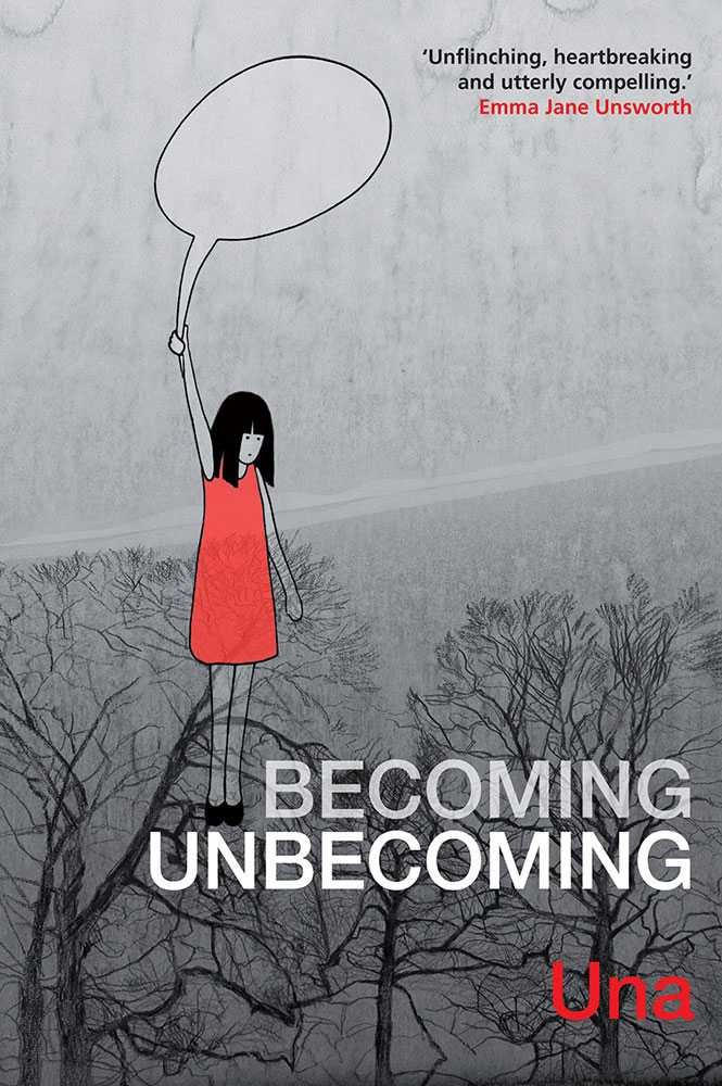 Becoming Unbecoming by Una <br><br> An incredibly powerful new graphic novel. The author tells her own story of sexual abuse against the background of the hunt for a serial murderer in Yorkshire that took place during her childhood. The illustrations are beautiful and the words are a powerful demand listen to women's voices.