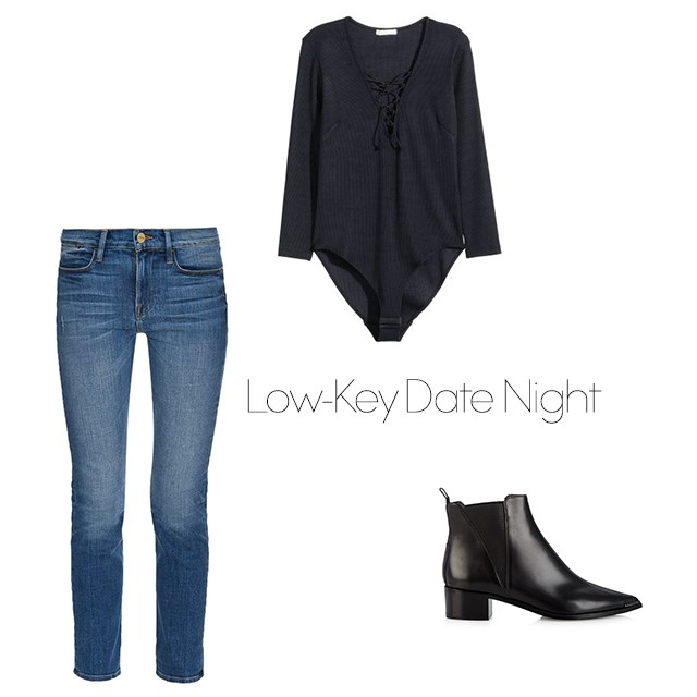 "<p><strong>Low-Key Date Night</strong></p> <p>It's date night but you're not in the mood to go all out. Opt for a pair of skinny jeans, black boots and a body suit so, most importantly, you can still eat two mains and a desert.</p> <p><a href=""http://www.matchesfashion.com/au/products/Frame-Denim-Le-High-high-rise-cropped-skinny-jeans--1027335"">Jeans</a>, $262. <p> <p><a href=""http://www.hm.com/us/product/39411?article=39411-A"">H&M bodysuit</a>, $29.95. </p> <p><a href=""http://www.matchesfashion.com/au/products/Acne-Studios-Jensen-leather-boots-1019802"">Acne Studios boots</a>, $653. </p>"