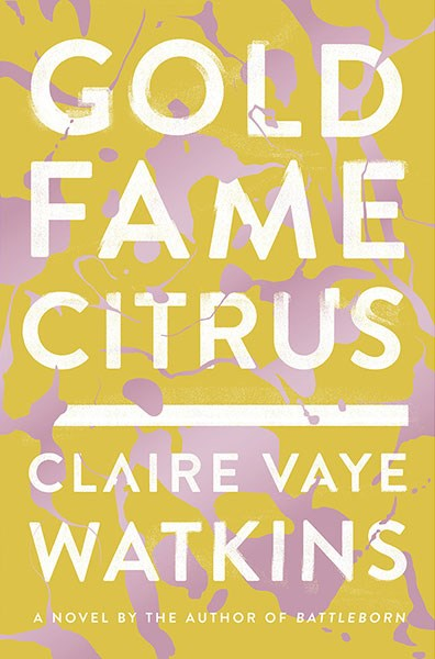 "<strong><em>GOLD FAME CITRUS</em> BY CLAIRE VAYE WATKINS</strong> <br><br> ""Every time someone's asked me what they should read next, I've brought up this book. It's a form-defying, apocalyptic novel set in dystopian California; completely engrossing, discomfiting, enduring, beautiful."" - Keziah Weir, ELLE US assistant editor"
