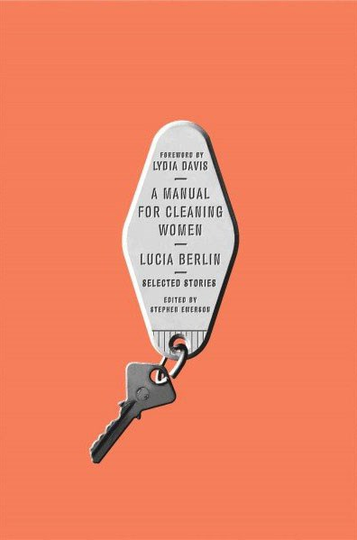 "<strong><em>A MANUAL FOR CLEANING WOMEN: SELECTED STORIES</em> BY LUCIA BERLIN</strong> <br><br> ""The selected stories in Lucia Berlin's <em>A Manual for Cleaning Women</em> remind us that no life was too small to go unnoticed by the wondrous and unheralded imaginative talents of this now deservedly discovered writer."" - Lisa Shea, ELLE US contributing editor"