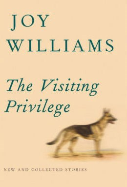 "<strong><em>THE VISITING PRIVILEGE: NEW AND COLLECTED STORIES</em> BY JOY WILLIAMS</strong> <br><br> ""The privilege is ours to savor the profoundly unsettling, utterly self-possessed, and darkly instructive tales in <em>The Visiting Privilege: New and Selected Stories</em> from narrative sage Joy Williams.""—Lisa Shea, ELLE US contributing editor"