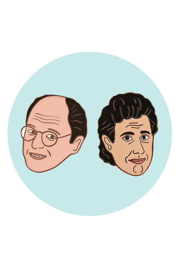 Be the Jerry to his George with these adorable badges. <br><br> Pin, $19.95 each, Opus, opusdesign.com.au