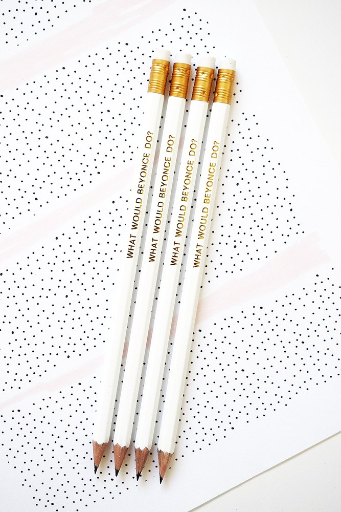 "<a href=""http://www.lilyroseco.com/product/what-would-beyonce-do-set-of-4-pencils/"">What Would Beyoncé Do Pencil Set,</a> $9.70."