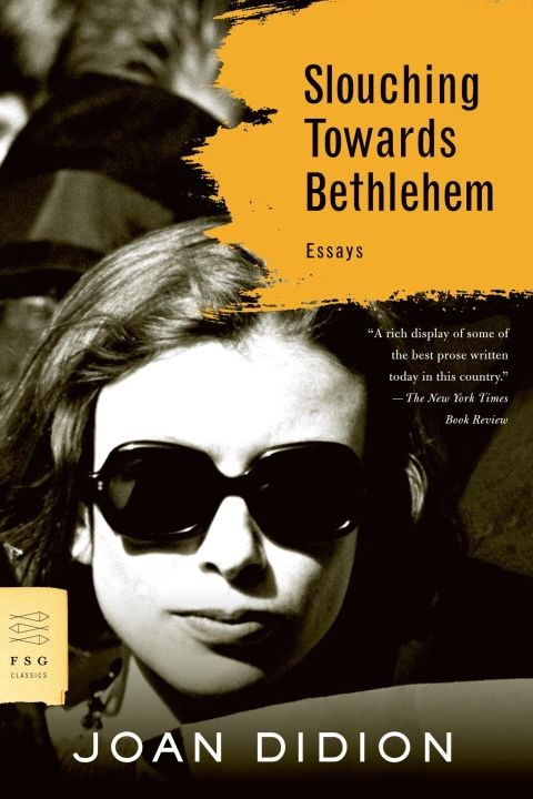 Before the Didion craze, there was this. <em>Slouching Towards Bethlehem</em> is where to start with Joan Didion. She is the ultimate cool and keen-eyed observer of the human condition, of America, and of gracefully merciless self-examination.