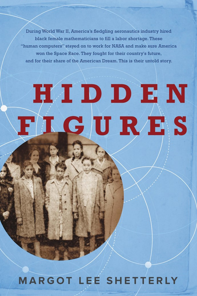 <p>'Hidden Figures' by Margot Lee Shetterly<p> <p> This non-fiction tale of the black female NASA mathematicians who were a vital part of the United States' space endeavors has a forthcoming movie starring Janelle Monáe, Taraji P. Henson, and Octavia Spencer, the buzz is only growing. Get in before the crowds.