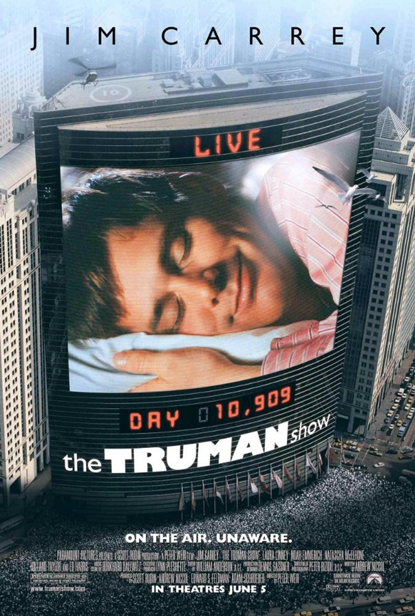 <p><strong><em>The Truman Show</em> (1998)</strong><p><br> Reality TV before reality TV.