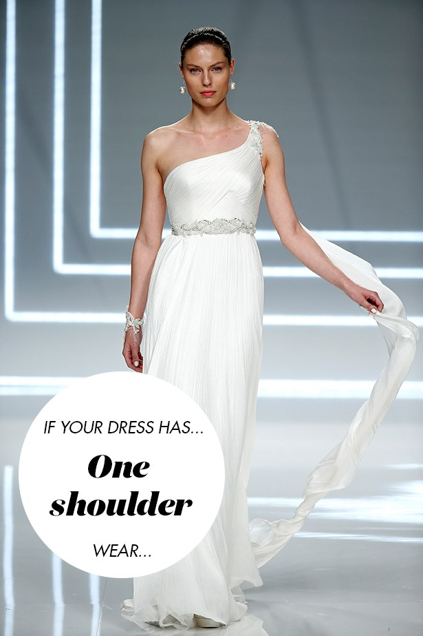 <p> If your dress has one shoulder...