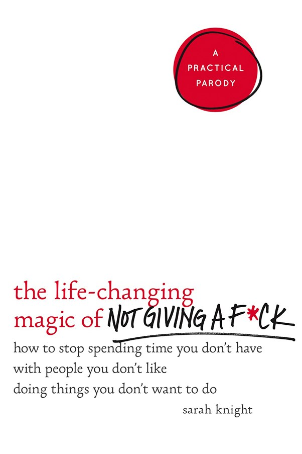 "<a href=""http://www.angusrobertson.com.au/books/the-life-changing-magic-of-not-giving-a-fk-sarah-knight/p/9781784298463"">'The Life-Changing Magic Of Not Giving A F*ck: How To Stop Spending Time You Don't Have With People You Don't Like Doing Things You Don't Want to Do (A No F*cks Given Guide)' by Sarah Knight, $31.44 (Quercus Publishing) </a> <br> A parody of Marie Kondo's 'The Life-Changing Magic Of Tidying Up', Knight's wisdom will leave you with the ability to truly not give a f*ck. (Without a trace of guilt about it, either.)"