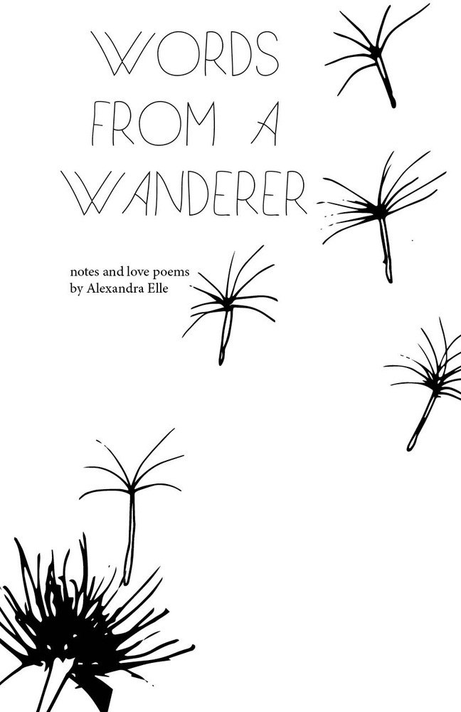 "<a href=""http://www.booktopia.com.au/words-from-a-wanderer-alexandra-elle/prod9781484886984.html""> 'Words From A Wanderer' by Alexandra Elle, $18.95 (CreateSpace Independent Publishing Platform)</a> <br> A compilation of notes and poetry with opportunity for the reader to ""partake in the conversation"" by filling in the blank pages in the back of the novel. Elle reflects the sentiment that not all who wander are lost."