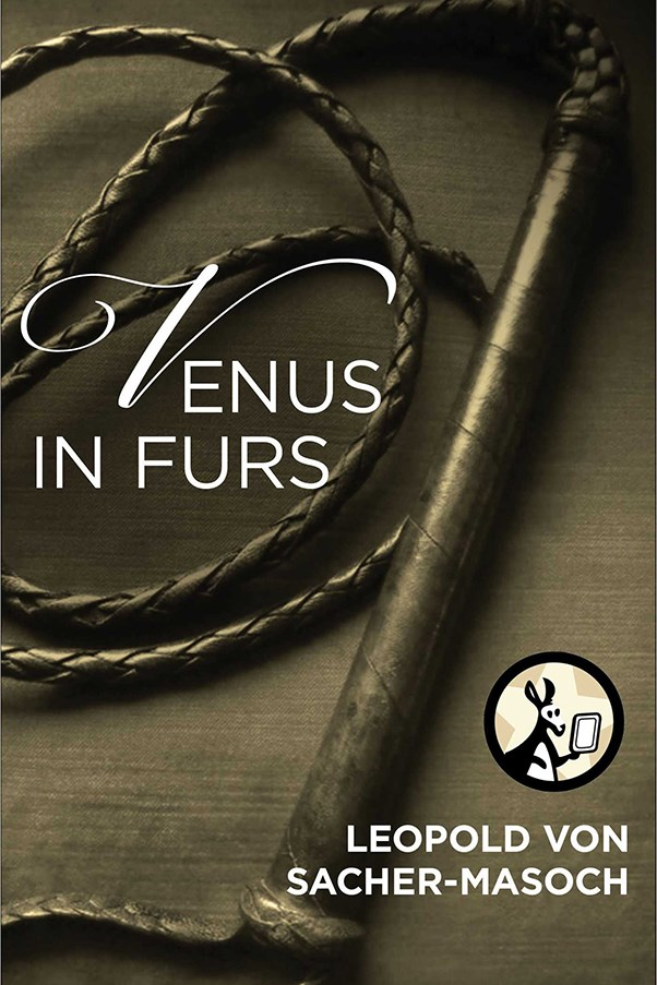 "<a href=""http://www.bookdepository.com/Venus-in-Furs-Leopold-von-Sacher-Masoch/9780486498577"">'Venus In Furs' by Leopold Von Sacher-Masoch, $13.11 (Dover Publications)</a> <p> The publication of this erotic novella saw the word ""masochism"" penned after its author, based on the themes described in it. Though controversial at the time of its release in the late 1800s for its praise of the act of dominance, it's an unashamed and important exploration of the power of female sexuality."