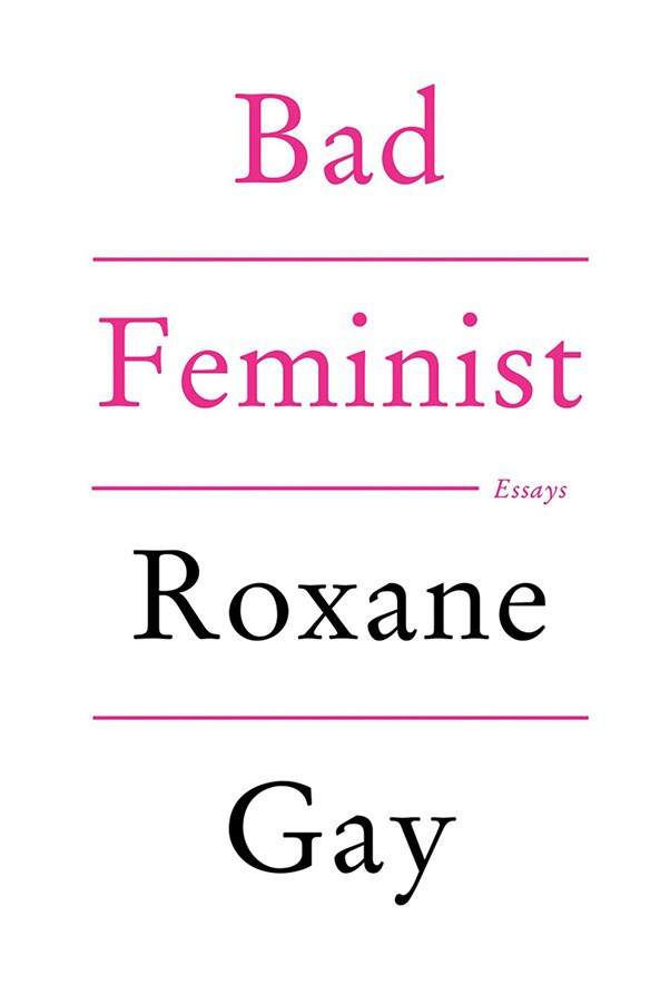 <strong>Bad Feminist by Roxane Gay</strong><br><br> <em>New York Times</em> contributing op-ed writer Roxane Gay's highly acclaimed book is a collection of hilarious, biting essays about what it means to be a black, bisexual feminist.