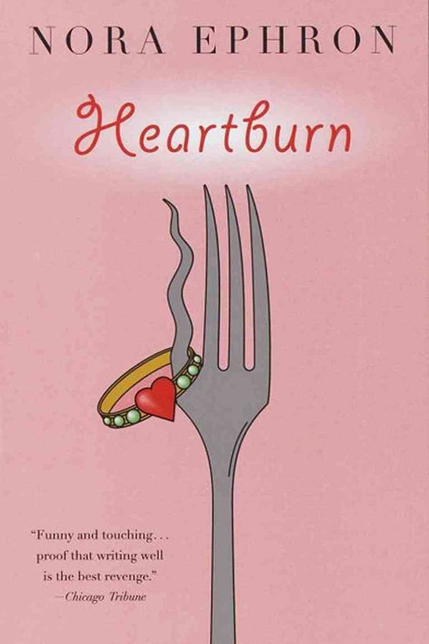 <strong>Heartburn by Nora Ephron</strong><br><br> Rom-com queen Nora Ephron's autobiographical novel is a reflection on her marriage to author Carl Bernstein - namely his affair with British baroness Margaret Jay. As expected, it's bitingly witty ( it ends with the protagonist, Rachel, throwing a key lime pie in her adulterous husband's face during a sophisticated dinner party).