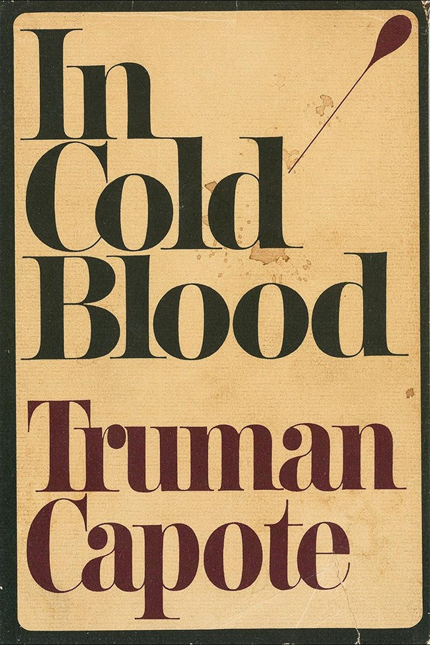<strong>In Cold Blood by Truman Capote</strong><br><br> Truman Capote essentially created the 'true crime' genre when he wrote about the brutal murder of a Kansas family. Capote actually developed a close personal relationship with one of the murderers, and watched his execution.