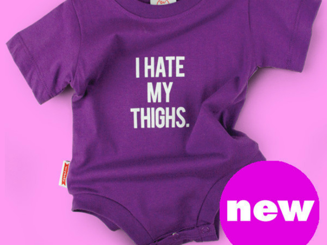 """I hate my thighs"" Baby Onesie"