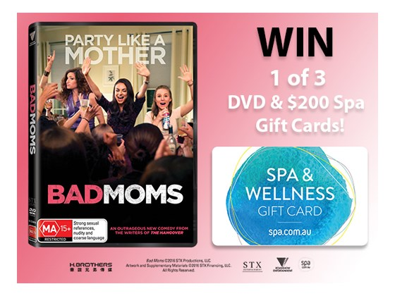 Win 1 of 3 Bad Moms & spa.com.au prize packs!