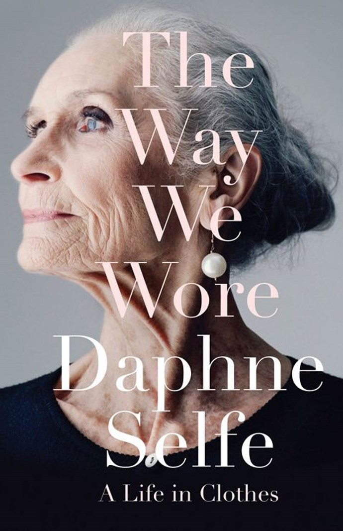 **The Way We Wore** by Daphne Selfe A fun and inspiring autobiography by Britain's oldest model who is working more than she ever has.  Daphne gives us a lovely reminder that life is to be lived and you should never say never.