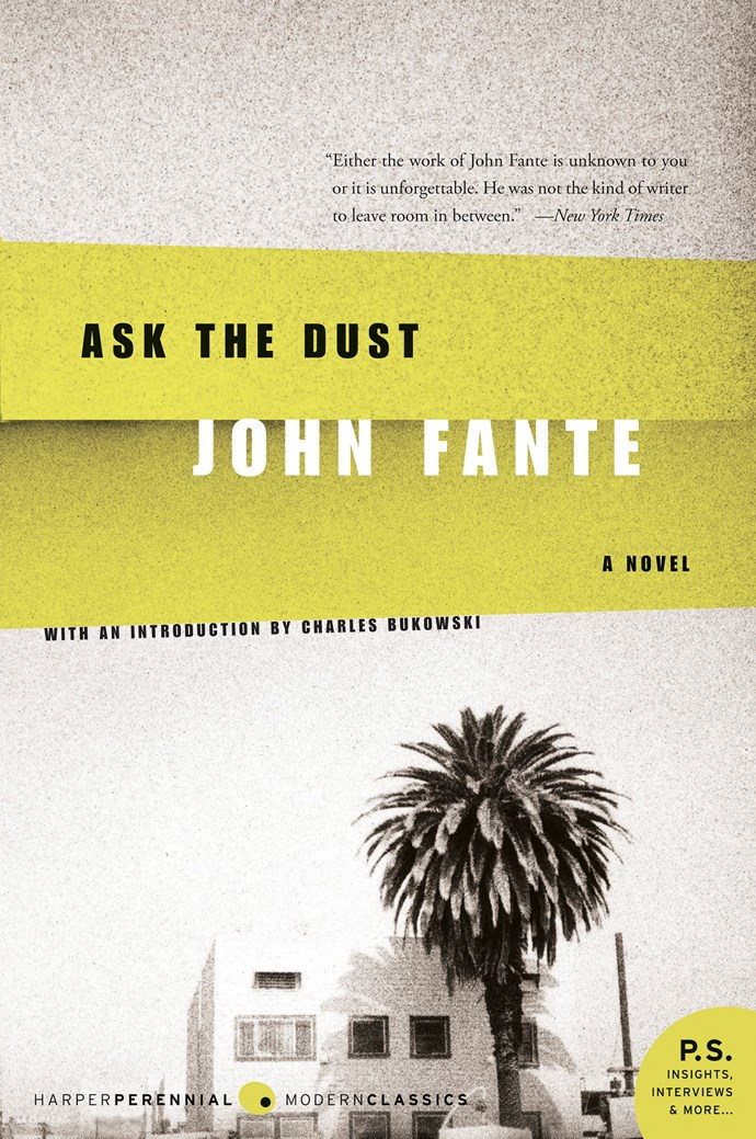 John Fante's work, *Ask The Dust*, is a Great Depression-era novel set in Los Angeles, featuring Fante's alter-ego, struggling writer Arturo Bandini. The book is considered one of the greatest works of fiction ever.