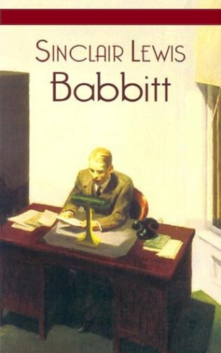 """Written in the 1920s, Sinclair Lewis' *Babbitt* was written as a biting and satiric commentary on society and *babbitts*, a """"person and especially a business or professional man who conforms unthinkingly to prevailing middle-class standards"""". This controversial and best-selling novel was one of key motivators that led to Lewis' eventually being awarded the Nobel prize for Literature in 1930."""
