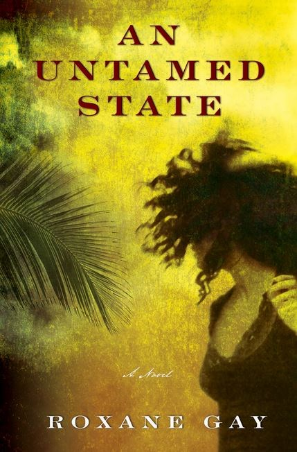 """An Untamed State by Roxane Gay. Purchase [here.](http://www.amazon.com/An-Untamed-State-Roxane-Gay/dp/0802122515