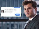 You can now slide into Christian Grey's DMs and have a full on hot convo