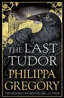 Win one of 10 copies of The Last Tudor by Philippa Gregory