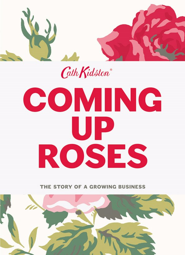 She's made her name with fabulous prints. Read about the story behind Cath Kidston's success in Coming Up Roses. (Quadrille, $34.99) from Bookreps.