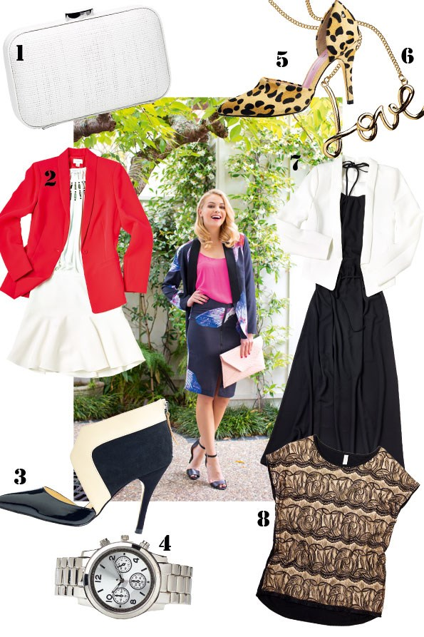 ABOVE Cami $29.99 from Glassons. Hibiscus print blazer $209.95, Hibiscus print skirt $179.95 both from StyleStalker. Emily clutch $28, Candy heel $65 both from boohoo.  1 Woven Clutch $119.90 from Witchery. 2 Hot pink blazer $259.90, Embellished top $129.90 both from Witchery. Fluted hem shirt $109 from Country Road. 3 Eye candy black and cream heel $169.90 from nude. 4 Watch $29.99 from equip.  5 Orchard animal print heel $179.90 from Skin.  6 Love necklace $16.99 from diva. 7 Zip back blazer  $259.90 from Witchery. Wrap dress $59.99 from Glassons.  8 Lace party top $39.99 from Postie.