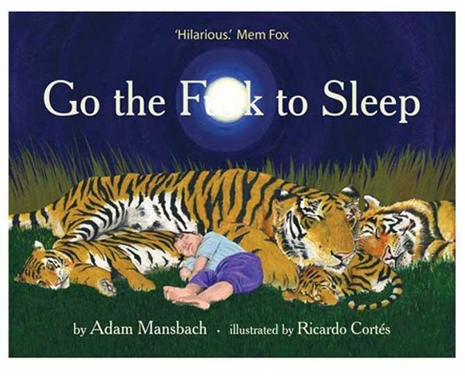 "***NEED A LAUGH?***  Sleep deprivation can take you to places you've never been – bleary-eyed worlds full of irrational thoughts and black humour... Enter, the much-loved and hilarious [Go the F**k to Sleep](http://www.childrensdept.com.au/go-the-f-k-to-sleep-1.html/|target=""_blank"") book. It's written like a soothing bedtime story but with a few well-placed EFFs."