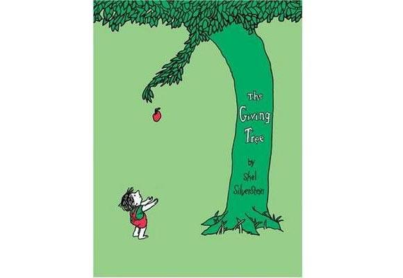 "The Giving Tree By Shel Silverstein  A book with a message about love following the relationship between a boy and a ""giving"" tree - which gives him everything he wants from shade, to a fun place to play and much more. Even after the tree has been cut down, it gives the now-old man a place to sit."