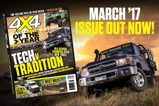 4X4 Australia: March 2017 Issue in stores now!
